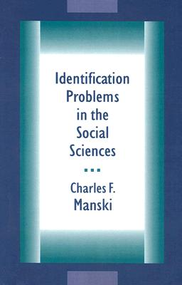 Identification Problems in the Social Sciences By Manski, Charles F.
