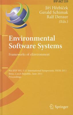 Environmental Software Systems Frameworks of eEnvironment By Hrebicek, Jiri (EDT)/ Schimak, Gerald (EDT)/ Denzer, Ralf (EDT)